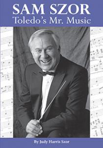 Sam Szor: Toledo's Mr. Music